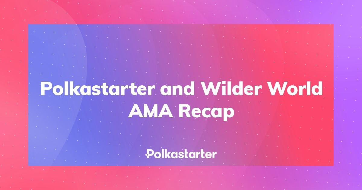 Polkastarter Wilder World AMA Recap