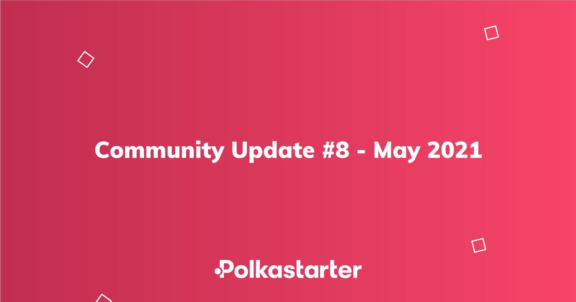 Polkastarter Community Update #8 - May 2021