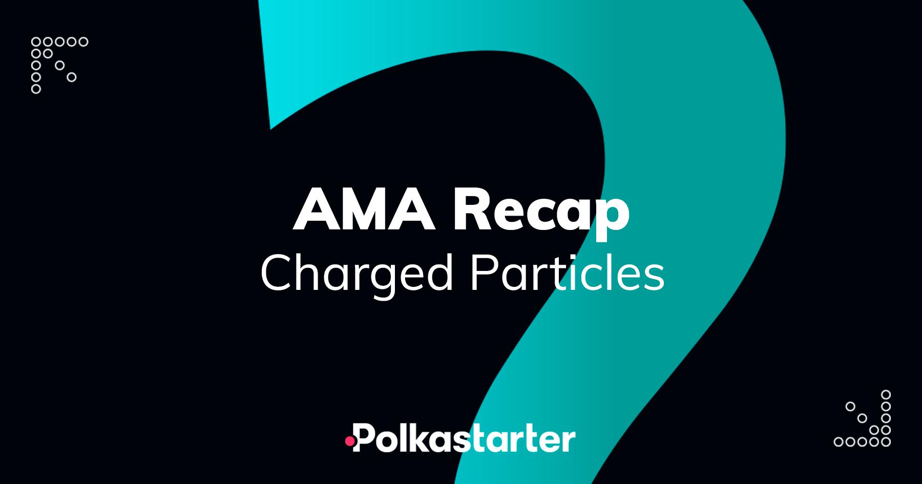 [PolkaStarter] Polkastarter and Charged Particles AMA Recap - AZCoin News
