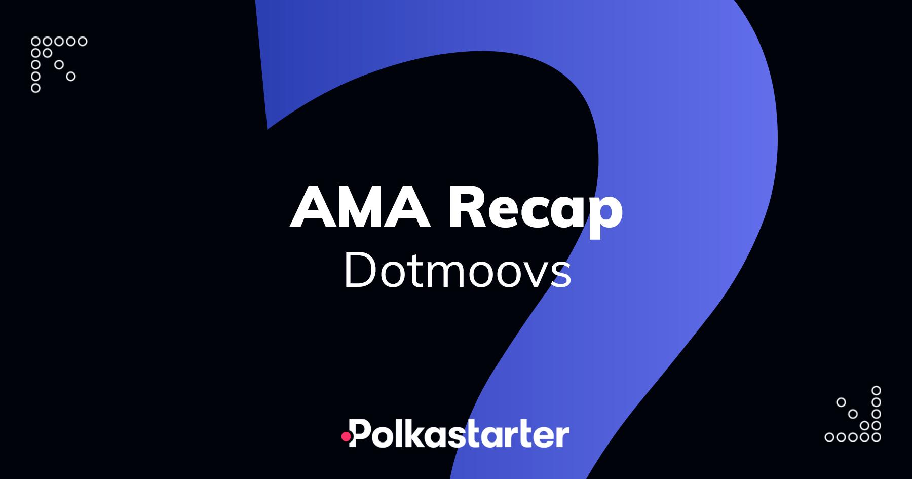 [PolkaStarter] Polkastarter and Dotmoovs AMA Recap - AZCoin News