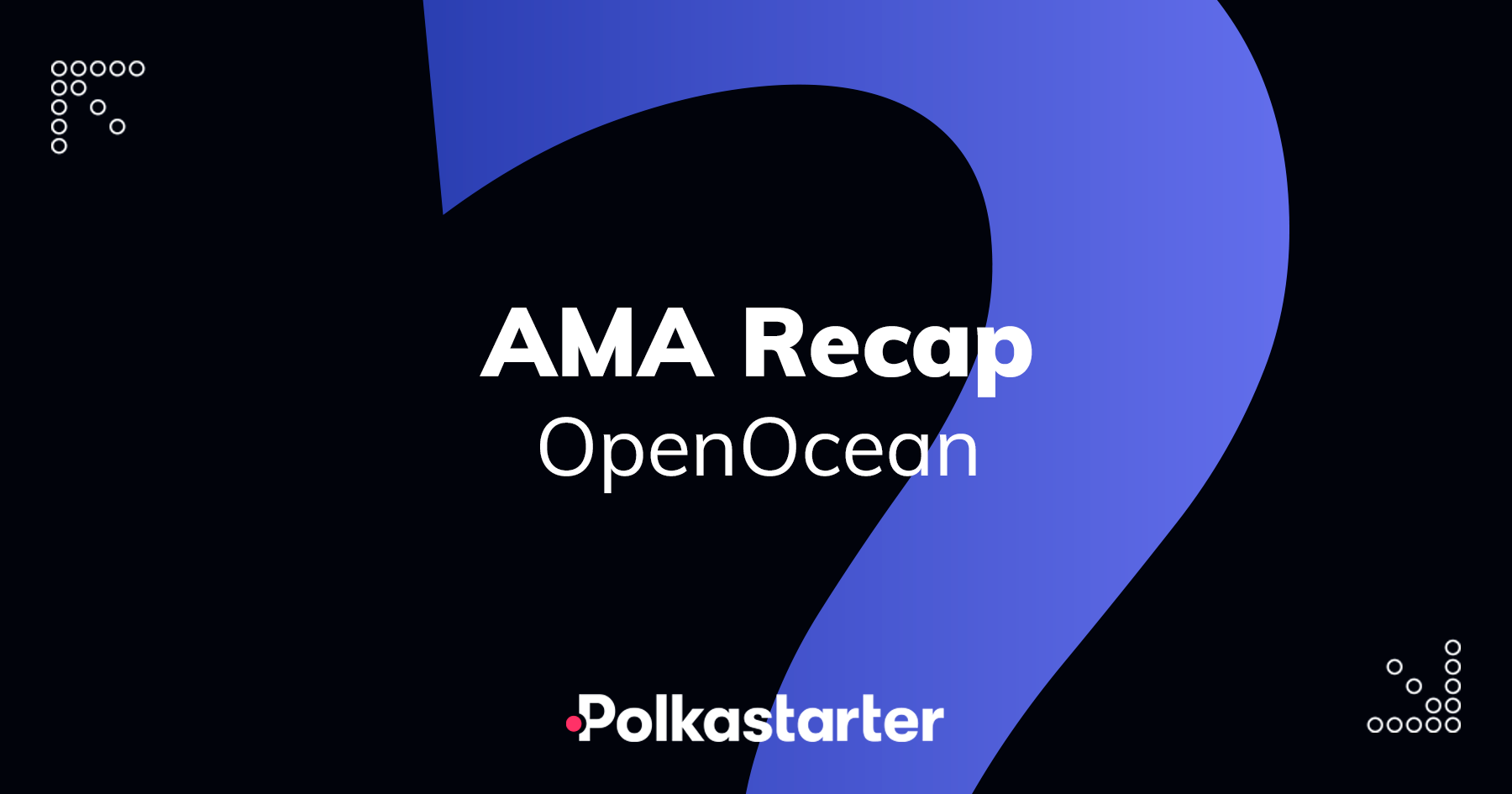 [PolkaStarter] Polkastarter and OpenOcean AMA Recap - AZCoin News