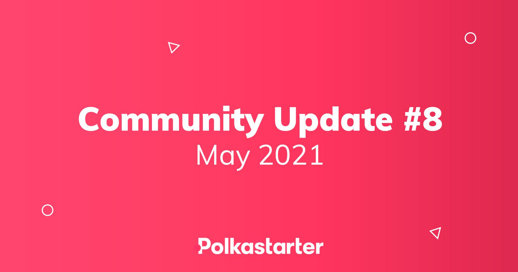 [PolkaStarter] Polkastarter Community Update #8 - May 2021 - AZCoin News