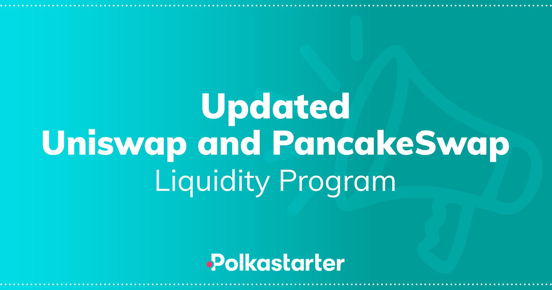 [PolkaStarter] Our Updated Uniswap and Pancake Swap Liquidity Program - AZCoin News