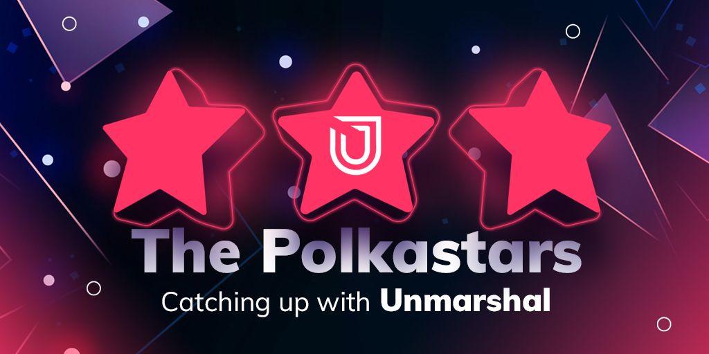 [PolkaStarter] Catching up with the Polkastars: Unmarshal - AZCoin News