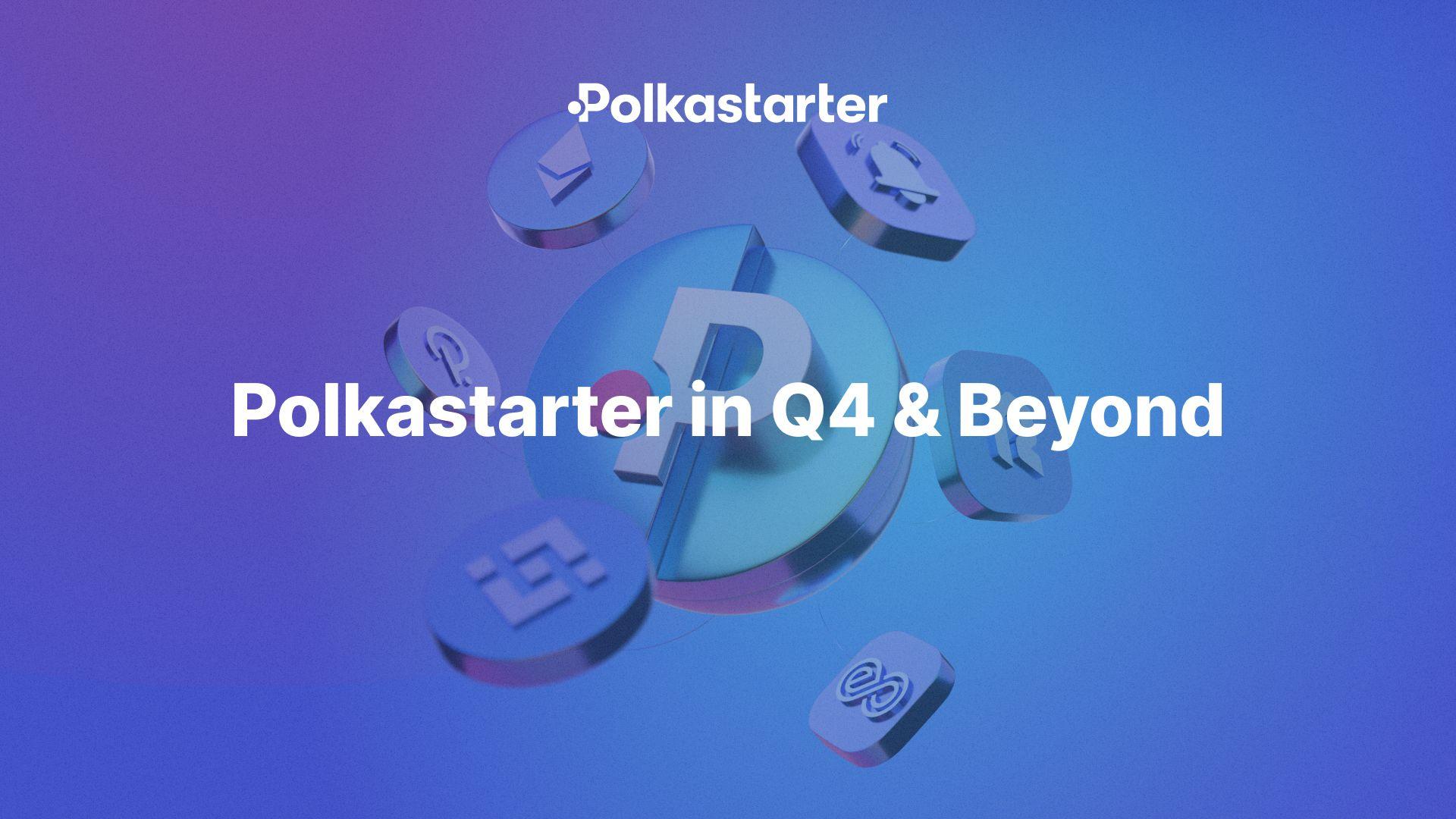 Polkastarter in Q4 & Beyond